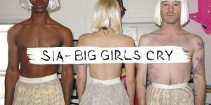 Sia — Big Girls Cry