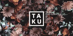 Ta-ku— Songs To Make Up To