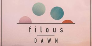 Filous— Dawn