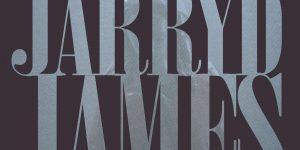Jarryd James— Jarryd James